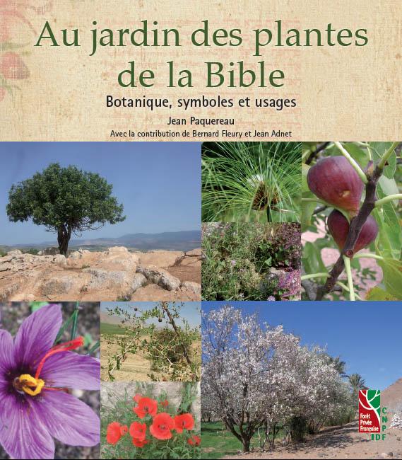 au jardin des plantes de la bible botanique symboles et